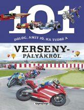 101 dolog, amit jó, ha tudsz a versenypályákról - Ismeretterjesztő könyv