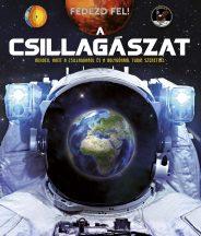 Fedezd fel! - A csillagászat - Ismeretfejlesztő könyv