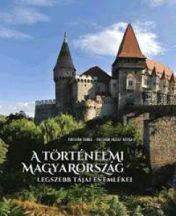 Fucskár Ágnes - Fucskár József Attila - A történelmi Magyarország legszebb tájai és emlékei