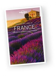 Franciaország útikönyv 2017 - Best of France travel guide - Lonely Planet