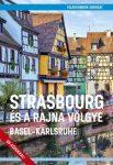 Strasbourg és a Rajna völgye - Basel-Karlsruhe útikönyv - Világvándor sorozat