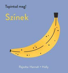 Tapintsd meg! - Színek - Ismeretfejlesztő könyv kisgyerekeknek