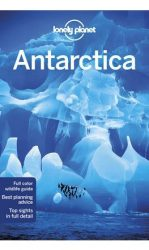 Antarktisz útikönyv 2017 - Antarctica travel guide - Lonely Planet