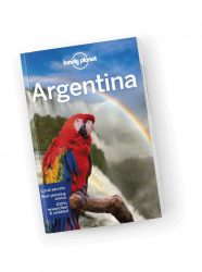 Argentína útikönyv 2018 - Argentina travel guide - Lonely Planet