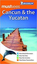 Cancun and the Yucatan Must Sees útikönyv