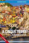 A Cinque Terre és a levantei Riviéra útikönyv - Világvándor sorozat
