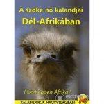 A SZŐKE NŐ KALANDJAI DÉL-AFRIKÁBAN - Miért éppen Afrika? útikönyv