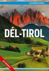 Dél-Tirol útikönyv - Világvándor sorozat