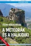 Észak-Görögország - A Meteorák és a Halkidiki útikönyv