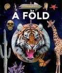 Fedezd fel! - A Föld - Ismeretfejlesztő könyv