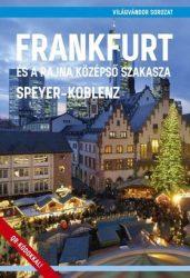 Frankfurt és a Rajna középső szakasza, Speyer - Koblenz útikönyv - Világvándor sorozat