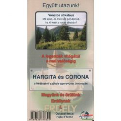Hargita és Corona / a történelmi székely gyorsvonat útvonalán