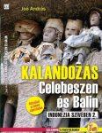 KALANDOZÁS CELEBESZEN ÉS BALIN  útikönyv