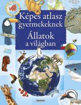 Képes atlasz gyermekeknek - Állatok a világban