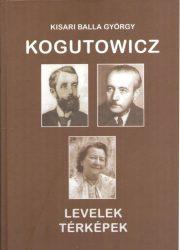 Kogutowicz Manó - levelek, térképek