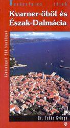 Kvarner-öböl és Észak-Dalmácia útikönyv