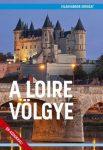 A Loire völgye útikönyv - Világvándor sorozat