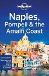 Nápoly, Pompeji és az Amalfi-part útikönyv - Naples, Pompeii & the Amalfi Coast travel guide - Lonely Planet