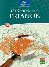 TérKéptelen(?) Trianon - Trianon 1920-2020 jubileumi könyv - A történelmi tények térképeken CR-0071