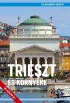 Trieszt és környéke útikönyv - Világvándor sorozat