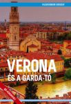 Verona és a Garda-tó útikönyv - Második, bővített kiadás - Világvándor sorozat