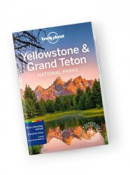 Yellowstone & Grand Teton National Parks travel guide Lonely Planet útikönyv